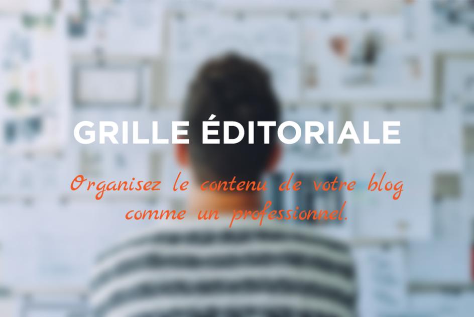 Comment créer une grille éditoriale pour organiser son contenu ?